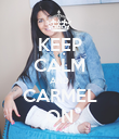 KEEP CALM AND CARMEL ON - Personalised Poster large