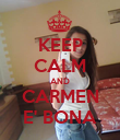 KEEP CALM AND CARMEN E' BONA - Personalised Poster large