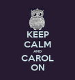 KEEP CALM AND CAROL ON - Personalised Poster large