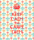 KEEP CALM AND CARPE DIEM - Personalised Poster large