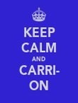 KEEP CALM AND CARRI- ON - Personalised Poster large