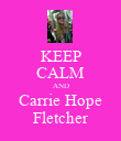 KEEP CALM AND Carrie Hope Fletcher - Personalised Poster large
