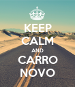 KEEP CALM AND CARRO NOVO - Personalised Poster large