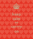 keep calm and carrry on - Personalised Poster large