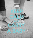 KEEP CALM AND CARRY A BABY - Personalised Poster large