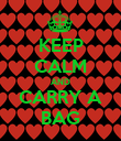 KEEP CALM AND CARRY A BAG - Personalised Poster large