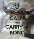 KEEP CALM AND CARRY A BONG - Personalised Poster large