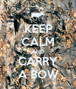 KEEP CALM AND CARRY A BOW - Personalised Poster large