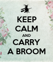 KEEP CALM AND CARRY A BROOM - Personalised Poster large