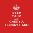 KEEP CALM AND CARRY A LIBRARY CARD - Personalised Poster large