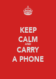 KEEP CALM AND CARRY A PHONE - Personalised Poster large