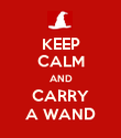 KEEP CALM AND CARRY A WAND - Personalised Poster large