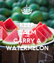 KEEP CALM AND CARRY A WATERMELON - Personalised Poster large