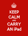 KEEP CALM AND CARRY AN iPad - Personalised Poster large