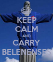 KEEP CALM AND CARRY BELENENSES - Personalised Poster large