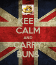 KEEP CALM AND CARRY BUNS - Personalised Poster large