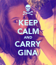 KEEP CALM AND CARRY GINA - Personalised Poster large
