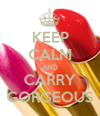 KEEP CALM AND CARRY GORGEOUS - Personalised Poster large