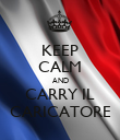 KEEP CALM AND CARRY IL CARICATORE - Personalised Poster large