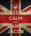 KEEP CALM AND CARRY JACOB - Personalised Poster large