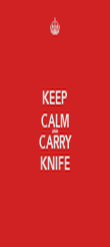 KEEP CALM AND CARRY KNIFE - Personalised Poster large