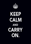 KEEP CALM AND CARRY ON. - Personalised Poster large