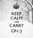 KEEP CALM AND CARRY ON ;) - Personalised Poster large
