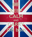 KEEP CALM AND CARRY ON bbm - Personalised Poster large
