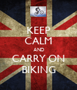 KEEP CALM AND CARRY ON BIKING - Personalised Poster large