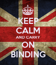 KEEP CALM AND CARRY ON BINDING - Personalised Poster large