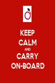 KEEP CALM AND CARRY ON-BOARD - Personalised Poster large