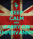 KEEP CALM AND CARRY ON CAMPERVANNING - Personalised Poster large