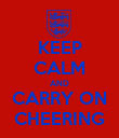 KEEP CALM AND CARRY ON CHEERING - Personalised Poster small
