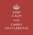 KEEP CALM AND CARRY ON CLERKING - Personalised Poster large