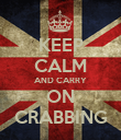 KEEP CALM AND CARRY ON CRABBING - Personalised Poster large