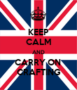 KEEP CALM AND CARRY ON  CRAFTING - Personalised Poster large