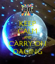 KEEP CALM AND CARRY ON DACING - Personalised Poster large