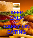 KEEP CALM AND CARRY ON EATING - Personalised Poster large