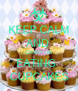 KEEP CALM AND  CARRY ON  EATING   CUPCAKES - Personalised Poster large