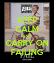 KEEP CALM AND CARRY ON FAILING - Personalised Poster large