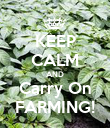 KEEP CALM AND Carry On FARMING! - Personalised Poster large