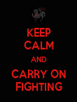 KEEP CALM AND CARRY ON FIGHTING - Personalised Poster large