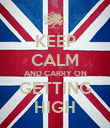 KEEP CALM AND CARRY ON GETTING HIGH - Personalised Poster large