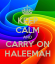 KEEP CALM AND CARRY ON HALEEMAH - Personalised Poster large
