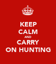 KEEP CALM AND CARRY ON HUNTING - Personalised Poster large