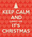 KEEP CALM AND CARRY ON  IT'S CHRISTMAS - Personalised Poster large