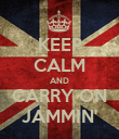 KEEP CALM AND CARRY ON JAMMIN' - Personalised Poster large