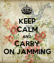 KEEP CALM AND CARRY ON JAMMING - Personalised Poster large