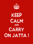 KEEP CALM AND CARRY ON JATTA ! - Personalised Poster large