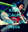 KEEP CALM AND CARRY ON Jaylla - Personalised Poster large